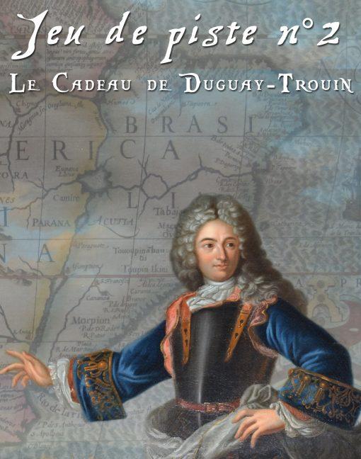 Jeu de piste 2 - Le Cadeau de Duguay-Trouin